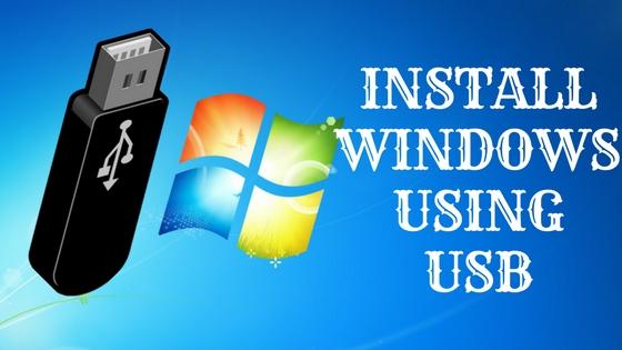 INSTALL WINDOWS 7 USING USB
